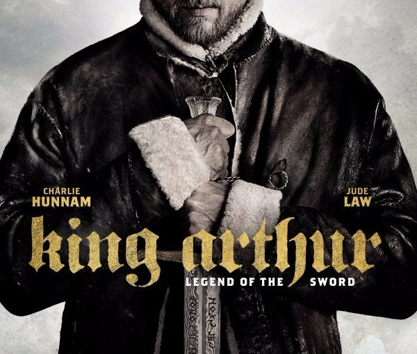 My Review of King Arthur: Legend of The Sword