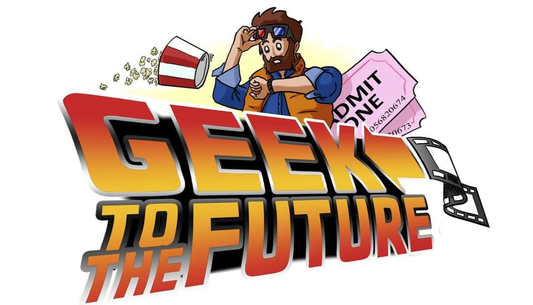 Geek to the Future Movie Blog